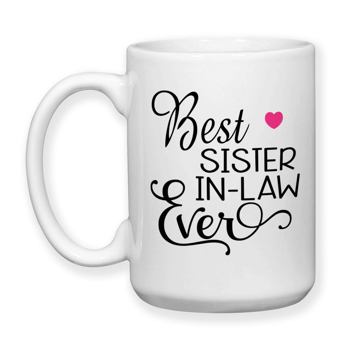 Best Sister in Law Ever Mug